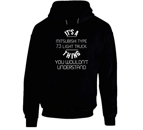 Mitsubishi Type 73 Light Truck Thing Wouldnt Understand Funny Car Auto Hooded Pullover M (Mitsubishi Type)