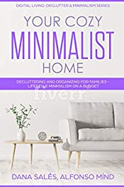 Your Cozy Minimalist Home: Decluttering and Organizing for Families - Lifestyle Minimalism on a Budget (Digital Living: Declutter & Minimalism Series)