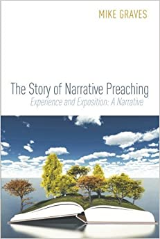 Book The Story of Narrative Preaching: Experience and Exposition: A Narrative