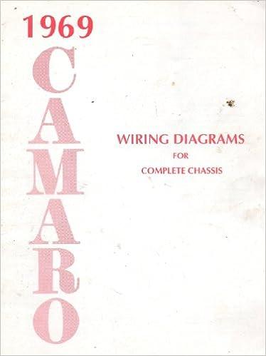 1969 Camaro Wiring Diagrams for Complete Chassis: General Motors:  Amazon.com: BooksAmazon.com