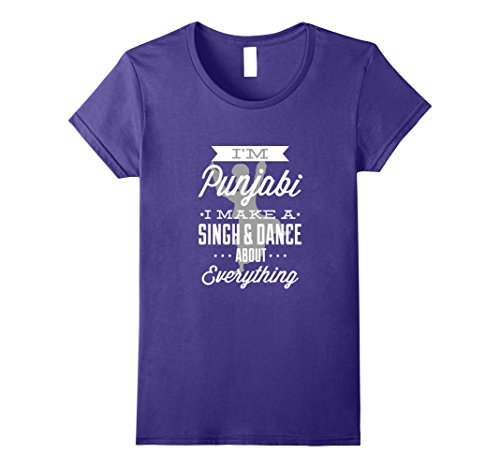 - Womens I'm Punjabi I make a Singh & Dance about Everything! T-Shirt Medium Purple