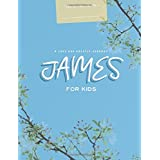 James, For Kids: A Love God Greatly Study Journal