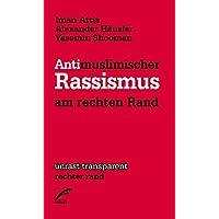 Antimuslimischer Rassismus am rechten Rand (unrast transparent, Band 14)