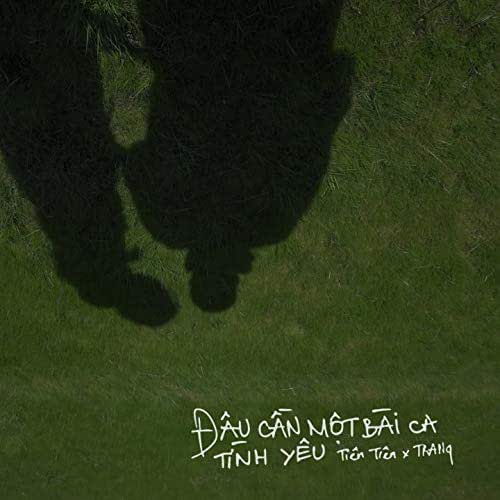 Đâu Cần Một Bài Ca Tình Yêu (feat. Trang)