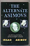 The Alternate Asimovs, Isaac Asimov, 0385197845