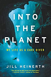 Book Cover: Into the Planet: My Life as a Cave Diver