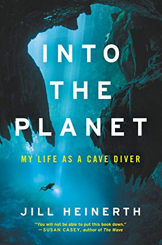 Into the Planet: My Life as a Cave Diver por Jill Heinerth