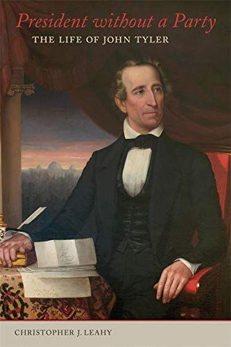 President without a Party: The Life of John Tyler by LSU Press