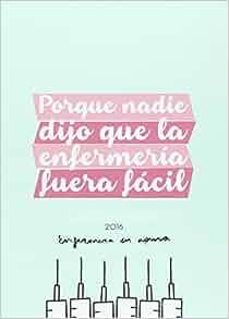 AGENDA ENFERMERIL 2016. ENFERMERA EN APUROS: 8432715077947 ...