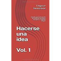 Hacerse una idea  Vol. 1: Artículos para la formación de profesores de lenguas extranjeras y segundas lenguas (Spanish Edition)