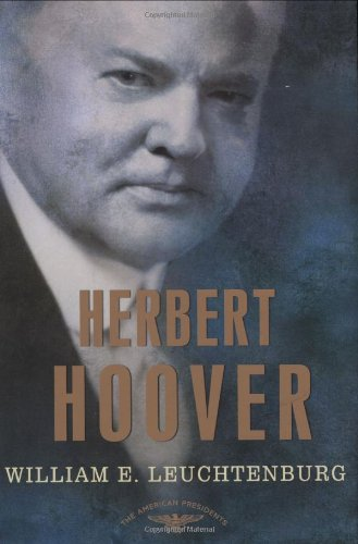 Herbert Hoover: The American Presidents Series: The 31st President, 1929-1933 (Depression 1930's Glass)
