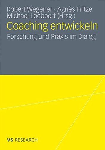 Coaching Entwickeln: Forschung und Praxis im Dialog (German Edition)
