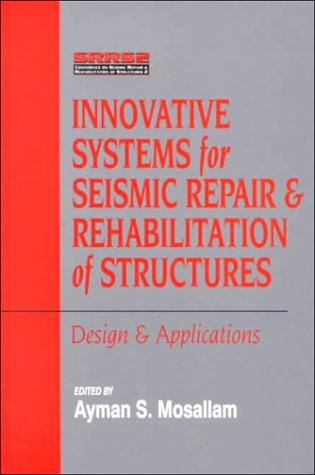 Download Innovative Systems For Seismic Repair And Rehabilitation Of Structures, Design And Applications PDF