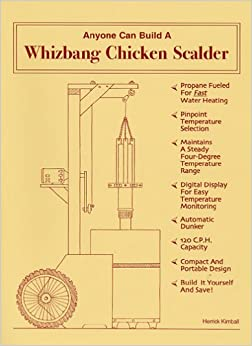 Anyone Can Build a Whizbang Chicken Scalder