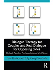 Dialogue Therapy for Couples and Real Dialogue for Opposing Sides: Methods Based on Psychoanalysis and Mindfulness