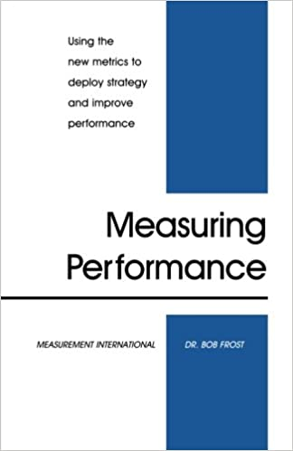 Measuring Performance : Using the new metrics to deploy strategy ...