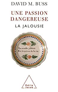 Book's Cover ofUne passion dangereuse : La jalousie