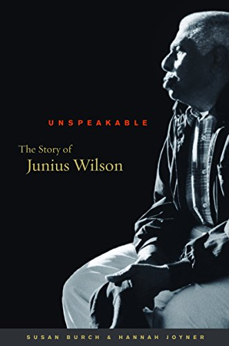 Unspeakable: The Story of Junius Wilson (Raleigh Cherry)