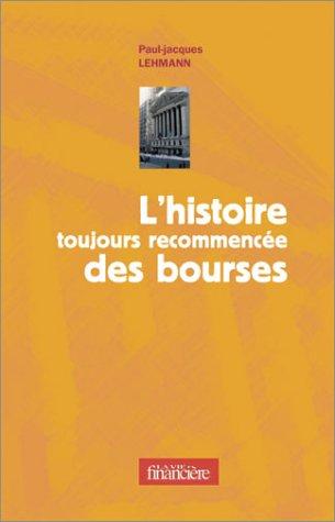 L'Histoire toujours recommencée des bourses Broché – 8 juillet 2004 Paul-Jacques Lehmann Express Editions 2843432391 Monde