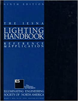 Elegant IESNA Lighting Handbook: Illuminating Engineering Society Of North America,  Mark Stanley Rea: 9780879951504: Amazon.com: Books Photo