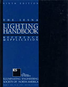 IESNA Lighting Handbook Illuminating Engineering Society of North America Mark Stanley Rea 9780879951504 Amazon.com Books  sc 1 st  Amazon.com & IESNA Lighting Handbook: Illuminating Engineering Society of North ...