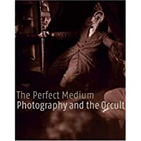 The Perfect Medium – Photography and the Occult