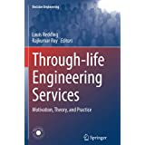 Through-Life Engineering Services: Motivation, Theory, and Practice