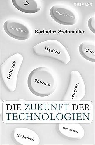 b32e132730c387 Die Zukunft der Technologien  Amazon.de  Karlheinz Steinmüller ...