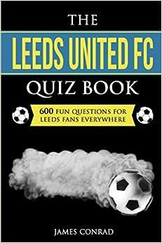The Leeds United FC Quiz Book