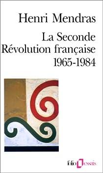 La seconde révolution française, 1965-1984 par Mendras