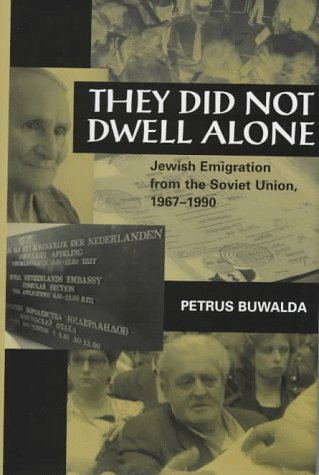 They Did Not Dwell Alone: Jewish Immigration from the Soviet Union, 1967-1990 (Woodrow Wilson Center Press)