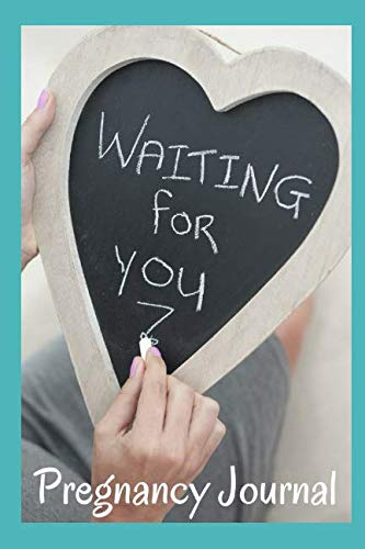 Waiting For You Pregnancy Journal: 51 Guided Journal Prompts