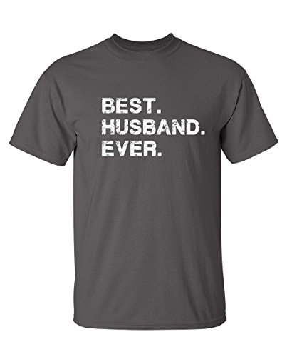 Feelin Good Tees Best Husband Ever for Dad Mens Funny T Shirt 2XL Charcoal (Birthday Message For A Husband And Dad)