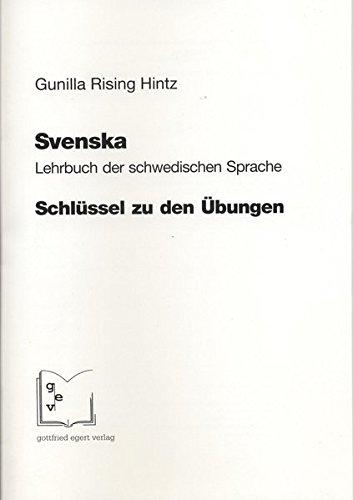 Svenska. Lehrbuch der schwedischen Sprache: Schlüssel zu den Übungen