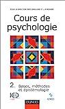 Cours de psychologie, tome 2 : Bases, méthodes, épistémologie par Ghiglione