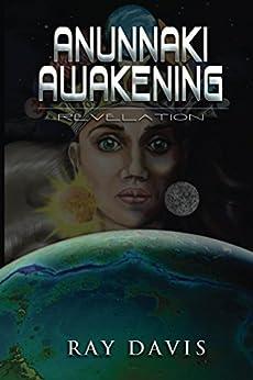 Anunnaki Awakening: Revelation by [Davis, Ray]