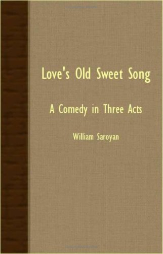 Love's Old Sweet Song - A Comedy in Three Acts pdf epub