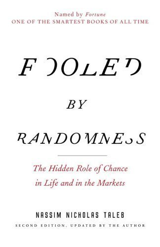 By Nassim Nicholas Taleb: Fooled by Randomness: The Hidden Role of Chance in Life and in the Markets Second (2nd) Edition ( Paperback )