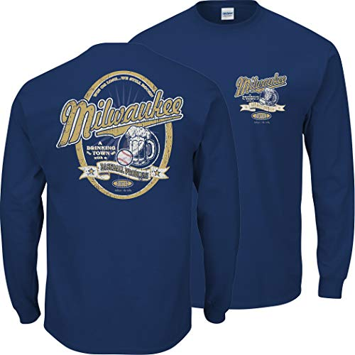 Milwaukee Baseball Fans. A Drinking Town with A Baseball Problem Navy T-Shirt (Sm-5X) (Long Sleeve, X-Large)