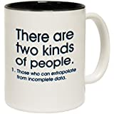 123t Mugs There Are Two Kinds ... Incomplete Data Ceramic Slogan Cup With Black Interior by 123t Mugs