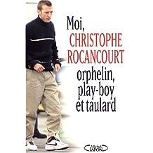Moi christophe rocancourt..   [r]