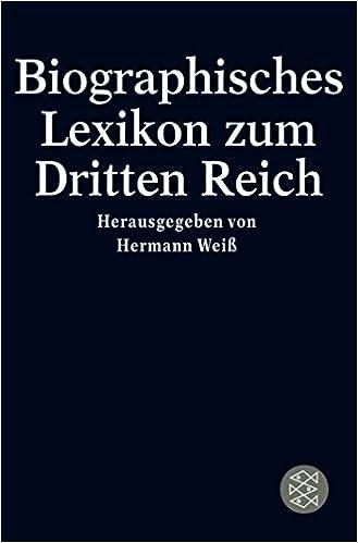 Biographisches Lexikon zum Dritten Reich (Die Zeit des Nationalsozialismus)