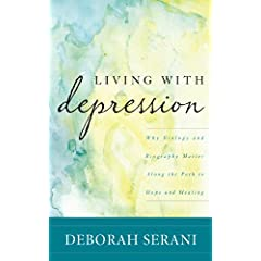 Learn more about the book, Living with Depression: Why Biology and Biography Matter along the Path to Hope and Healing