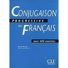 Conjugaison Progressive du Français: avec 400 exercices