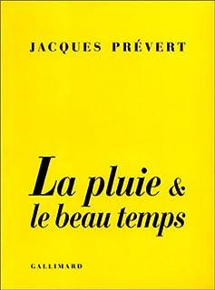 La pluie et le beau temps, Prévert, Jacques