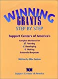 Winning Grants Step by Step: Support Centers of America's Complete Workbook for Planning, Developing, and Writing Successful Proposals (Jossey-Bass Nonprofit Sector)