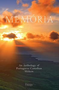 Memória: An Anthology of Portuguese Canadian Writers