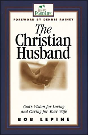 The Christian Husband: God's Vision for Loving and Caring