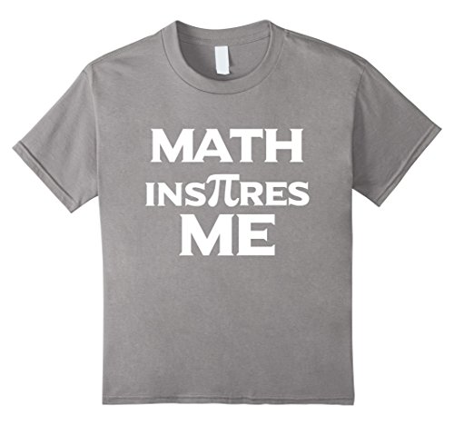 Kids Math Inspire Me T-shirt Popular Funny Math Saying Tee 10 Slate (Math Sayings)