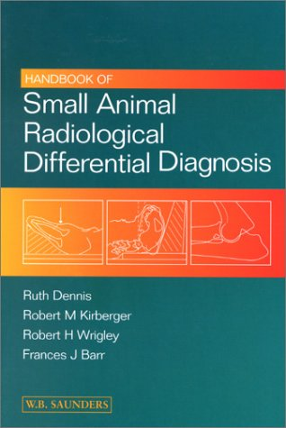 Handbook Of Small Animal Radiological Differential Diagnosis, 1e